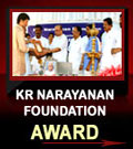 Awards - KR NARAYANAN FOUNDATION AWARD